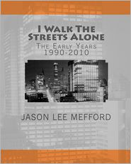 I Walk The Streets Alone - Jason Lee Mefford