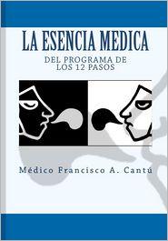 La Esencia Medica del Programa de los 12 Pasos - Médico A.Cantu, With Ana G-Paullada