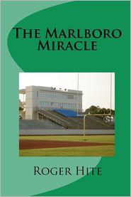 The Marlboro Miracle - Roger W. Hite
