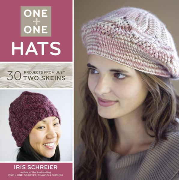 Hats: 30 Projects from Just Two Skeins (One + One) - Schreier, Iris