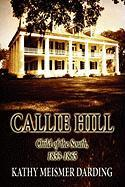 Callie Hill: Child of the South, 1853-1865