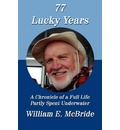77 Lucky Years - William E McBride
