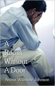 A Room Without A Door - Arthur Willmore Johnson