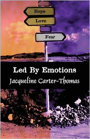 Led by Emotions - Jacqueline  Thomas, Jacqueline Carter-Thomas