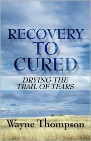 Recovery To Cured - Wayne Thompson