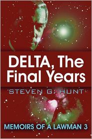 Delta, The Final Years - Steve G. Hunt