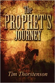 The Prophet's Journey - Tim Thorstenson