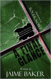 A Final Glance - Jaime Baker