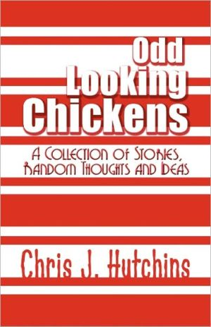 Odd Looking Chickens - Chris J. Hutchins