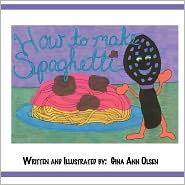 How To Make Spaghetti - Gina Ann Olsen