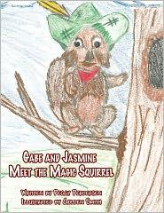 Gabe And Jasmine Meet The Magic Squirrel - Peggy Perdersen, Golden Smith (Illustrator)