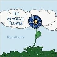 The Magical Flower - David Wilhelm Jr.