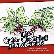 The Color Changing Strawberries