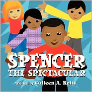 Spencer The Spectacular - Colleen A. Kelty