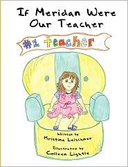 If Meridan Were Our Teacher - Kristina Leischner, Lightle Colleen
