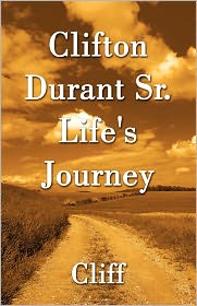 Clifton Durant Sr. Life's Journey - Cliff