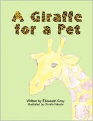 A Giraffe For A Pet - Elizabeth Strickland, Christa Valente (Illustrator)