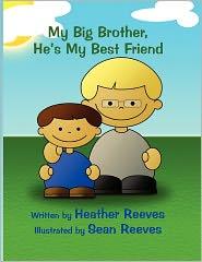 My Big Brother, He's My Best Friend - Heather Reeves, Sean Reeves (Illustrator)