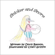 Snicker And Snore - Doris Batton, Cheri Griffin (Illustrator)