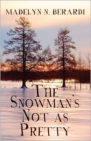 The Snowman's Not As Pretty - Madelyn N. Berardi