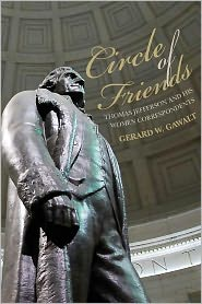 Circle of Friends: Thomas Jefferson and His Women Correspondents - Gerard Gawalt