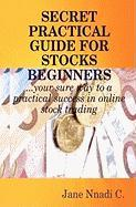 Secret Practical Guide for Stocks Beginners