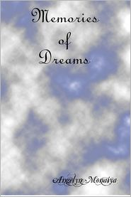 Memories of Dreams - Angelyn Monaiya