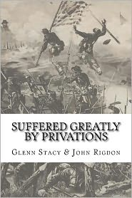 Suffered Greatly by Privations - Glenn Stacy, John Rigdon