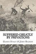 Suffered Greatly by Privations