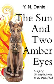 The Sun and Two Amber Eyes: The Pilgrim Stories in the Days of Salt - Y. Daniel, Revised by Luciana Berner