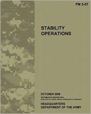 Stability Operations: Field Manual 3-07 (FM 3-07) - U. S. Army