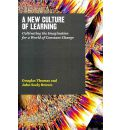 A New Culture of Learning - Douglas Thomas