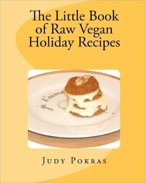 The Little Book of Raw Vegan Holiday Recipes