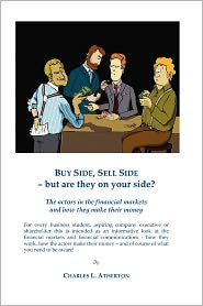 Buy Side, Sell Side - But Are They on Your Side? - MR Charles L. Atherton