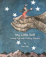 My Little Self: Losing Ego and Finding Oneness