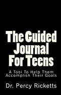 The Guided Journal for Teens