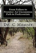 From Failure to Promise: An Uncommon Path to Professoriate