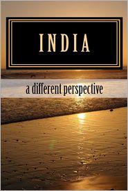 India - A Different Perspective - Amulya Gurtu
