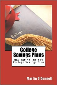 College Savings Plans: Navigating the 529 College Savings Plan - Martin O'Donnell