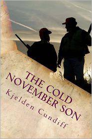 The Cold November Son - Kjelden Cundiff