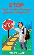 Stop, Don't Let Your Teenager Leave for College Until