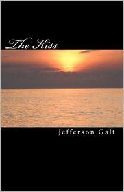 The Kiss: Pete, Fay, Love - Jefferson Galt