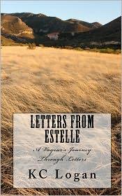 Letters from Estelle: A voyeurs look at life through Letters - K. Logan