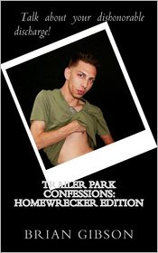 Trailer Park Confessions: Homewrecker Edition - Brian Gibson