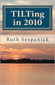 Tilting in 2010 - Ruth Sespaniak
