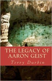 The Legacy of Aaron Geist - Terry Durbin