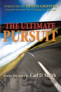 The Ultimate Pursuit - Carl D. Smith