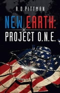 New Earth: Project O.N.E. - R.D. Pittman
