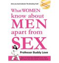 What Women Know About Men Apart from Sex - Buddy Love