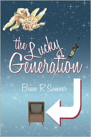 The Lucky Generation - Brian R. Sumner